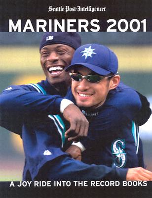 Image for Mariners 2001: A Joy Ride into the Record Books