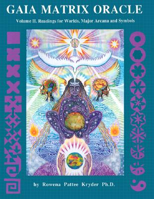 Image for Gaia Matrix Oracle: Readings for Worlds, Major Arcana & Symbols (Volume II)