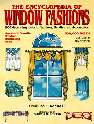 Image for The Encyclopedia of Window Fashions: 1000 Decorating Ideas for Windows, Bedding and Accessories