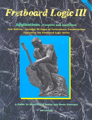 Image for Fretboard Logic III Applications: Creative and Analytical