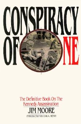 Image for Conspiracy of One: The Definitive Book On the Kennedy Assassination