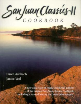 San Juan Classics II Cookbook (San Juan Classics Cookbook), Dawn Ashbach; Janice Veal