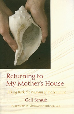 Image for Returning To My Mother's House: Taking Back the Wisdom of the Feminine