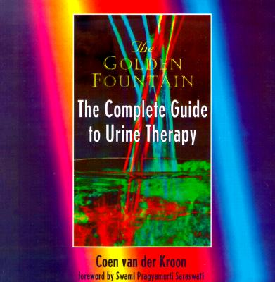 Image for Golden Fountain: The Complete Guide to Urine Therapy