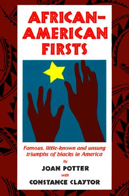 Image for African-American Firsts : Famous, Little-Known and Unsung Triumphs of Blacks in America
