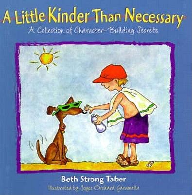 Image for A Little Kinder Than Necessary: A Collection of Character-Building Secrets