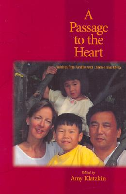 Image for A Passage to the Heart: Writings from Families with Children from China