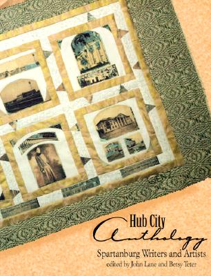 Image for HUB CITY ANTHOLOGY, SPARTANBURG WRITERS AND ARTISTS