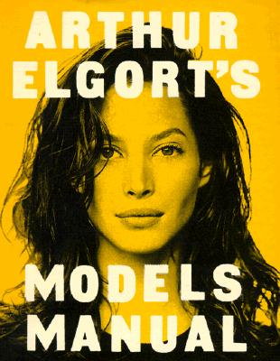 Image for Arthur Elgort's Models Manual