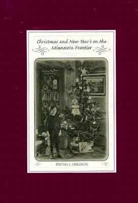 Christmas and New Year's on the Minnesota Frontier (Annual Christmas Book Series), Heilbron, Bertha Lion