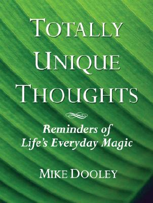 Image for Totally Unique Thoughts: Reminders of Life's Everyday Magic