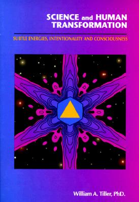 Image for Science and Human Transformation: Subtle Energies, Intentionality and Consciousness