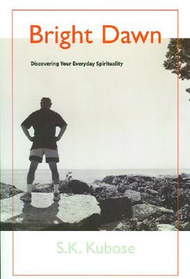 Image for Bright Dawn: Discovering Your Everday Spirituality
