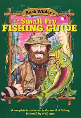 Image for Small Fry Fishing Guide: A Complete Introduction to the World of Fishing for Small Fry of All Ages