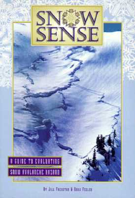 Image for Snow Sense : A Guide to Evaluating Snow Avalanche Hazard