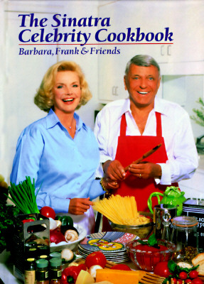 Image for The Sinatra Celebrity Cookbook: Barbara, Frank & Friends
