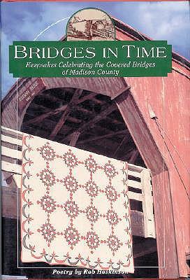 Image for Bridges in Time: Keepsakes Celebrating the Covered Bridges of Madison County