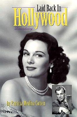 Laid Back in Hollywood: Remembering, Cotten, Patricia Medina