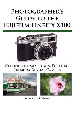 Image for Photographer's Guide to the Fujifilm FinePix X100