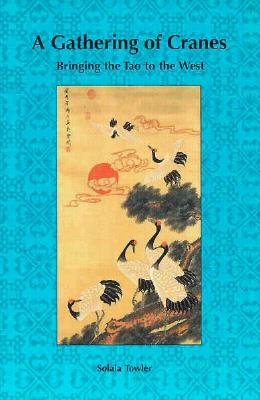 Image for A Gathering of Cranes: Bringing the Tao to the West
