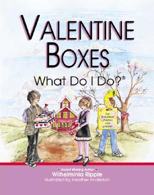 Image for Valentine Boxes . . . What Do I Do?