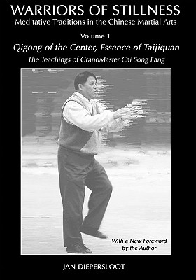 Warriors of Stillness Vol. I: Meditative Traditions in the Chinese Martial Arts (Warriors of Stillness-Meditative Traditions in the Chinese Martial Arts), Jan Diepersloot