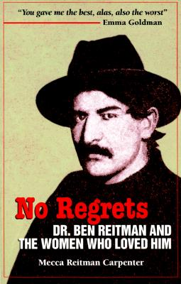 Image for No Regrets : Dr Ben Reitman and the Women Who Loved Him