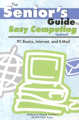 Image for The senior's Guide to Easy Computing-Updated!