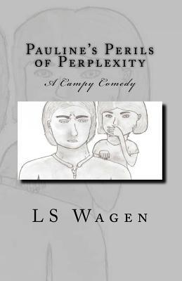 Pauline's Perils of Perplexity, Wagen, LS