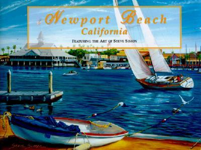 Image for Newport Beach California: Celebrating 90 Years Featuring the Fine Art & Illustrations of Steve Simon