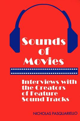 Image for Sounds of Movies: Interviews with the Creators of Feature Sound Tracks