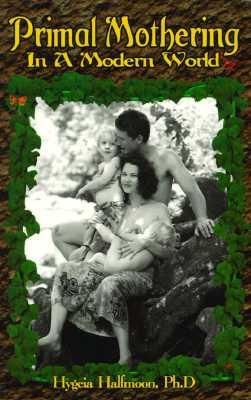 Primal Mothering in a Modern World, Halfmoon, Hygeia