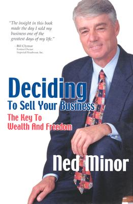 Image for Deciding to Sell Your Business: The Key to Wealth and Freedom
