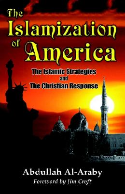 Image for The Islamization of America: The Islamic Stategy and the Christian Response