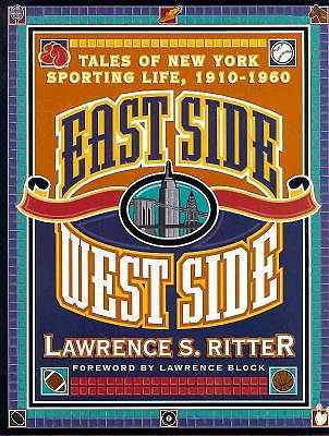 Image for East Side West Side: Tales of New York Sporting Life, 1910-1960