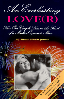 Image for An Everlasting Lover: How One Couple Learns the Secret of A Multi-Orgasmic Man