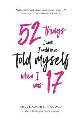 Image for 52 Things I Wish I could Have Told Myself when I was 17