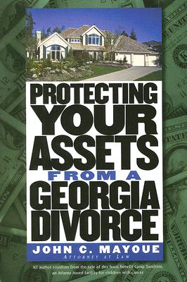 Image for Protecting Your Assets from a Georgia Divorce (Successful Divorce)