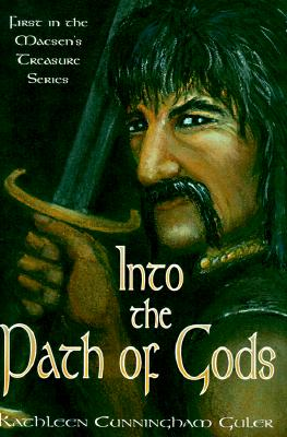 Image for Into the Path of Gods (Macsen's Treasure Series) (Macsen's Treasure Series/Kathleen Cunningham Guler)