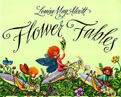 Flower Fables, Alcott, Louisa May; Shealy, Daniel