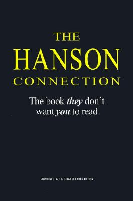 The Hanson Connection: The Book They Don't Want You to Read, Posey, William J.