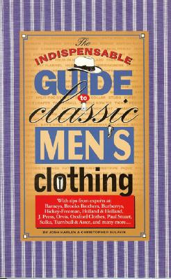 Image for Indispensible Guide to Classic Mens Clothing