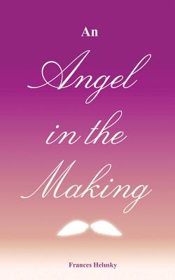 Angel in the Making, FRANCES GOMEZ