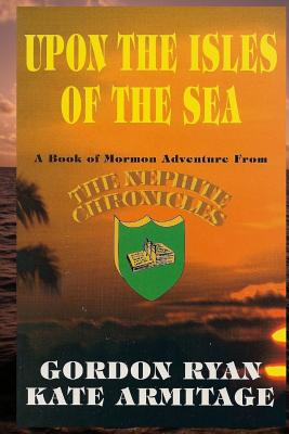 Image for Upon The Isles of The Sea: The Nephite Chronicles