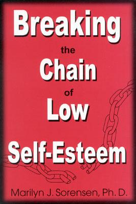 Image for Breaking the Chain of Low Self-Esteem