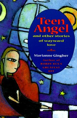 Image for Teen Angel and Other Stories of Wayward Love