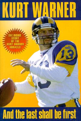 Kurt Warner: And the First Shall Be Last