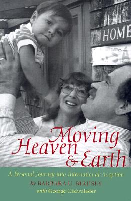Image for Moving Heaven & Earth: A Personal Journey into International Adoption