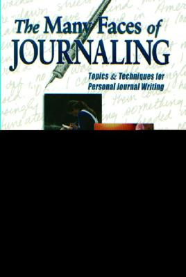 The Many Faces of Journaling: Topics & Techniques for Personal Journal Writing, Senn, Linda C.