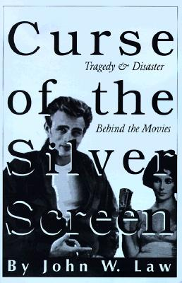 Image for Curse of the Silver Screen - Tragedy & Disaster Behind the Movies